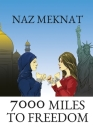 7000 Miles to Freedom: From Refugee to Red Carpet Cover Image