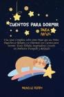 Cuentos para dormir para niños: Una Guía Completa sobre cómo Dejar que sus Niños Pequeños se Relajen y se Duerman con Cuentos para Dormir. Estas Fábul Cover Image