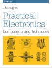 Practical Electronics: Components and Techniques: Components and Techniques Cover Image