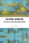 Cultural Genocide: Law, Politics, and Global Manifestations (Routledge Studies in Genocide and Crimes Against Humanity) Cover Image