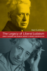 The Legacy of Liberal Judaism: Ernst Cassirer and Hannah Arendt's Hidden Conversation Cover Image