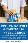 Digital Natives and Emotional Intelligence: The Digital Revolution & the New Generation of a New Evolutionary Frontier of Man Cover Image