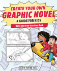Create Your Own Graphic Novel: A Guide for Kids: Write and Draw Your Own Book Cover Image