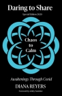 Daring to Share: Chaos to Calm Cover Image