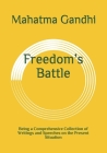 Freedom's Battle: Being a Comprehensive Collection of Writings and Speeches on the Present Situation Cover Image