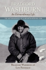 Bradford Washburn, an Extraordinary Life: The Autobiography of a Mountaineering Icon Cover Image