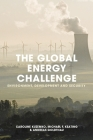 The Global Energy Challenge: Environment, Development and Security Cover Image