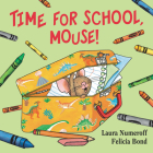 Time for School, Mouse! (If You Give... Books) Cover Image