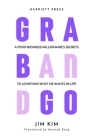 Grab and Go: A Food Business Millionaire's Secrets to Achieving What He Wants in Life Cover Image