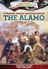 A Primary Source Investigation of the Alamo (Uncovering American History) Cover Image