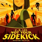 Not Your Sidekick (Sidekick Squad #1) Cover Image