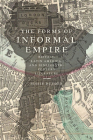 The Forms of Informal Empire: Britain, Latin America, and Nineteenth-Century Literature Cover Image