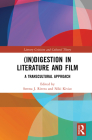 (In)digestion in Literature and Film: A Transcultural Approach (Literary Criticism and Cultural Theory) Cover Image