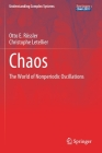 Chaos: The World of Nonperiodic Oscillations (Understanding Complex Systems) Cover Image