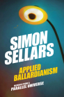 Applied Ballardianism: Memoir from a Parallel Universe Cover Image