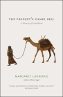 The Prophet's Camel Bell: A Memoir of Somaliland Cover Image