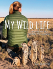 My Wild Life: Adventures of a Wildlife Photographer Cover Image