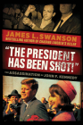 The President Has Been Shot!: The Assassination of John F. Kennedy Cover Image