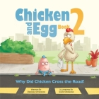 Why Did Chicken Cross the Road?: Chicken and Egg Book 2 Cover Image