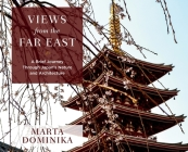 Views from the Far East: A Brief Journey Through Japan's Nature and Architecture Cover Image