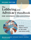 The Lobbying and Advocacy Handbook for Nonprofit Organizations, Second Edition: Shaping Public Policy at the State and Local Level Cover Image