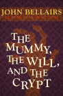 The Mummy, the Will, and the Crypt (Johnny Dixon #2) Cover Image