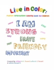 Live in Color: Positive Affirmations Coloring book for children Cover Image