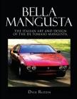 Bella Mangusta: The Italian Art and Design of the De Tomaso Mangusta Cover Image