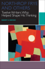 Northrop Frye and Others: Twelve Writers Who Helped Shape His Thinking (Canadian Literature Collection) Cover Image