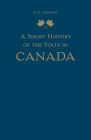 A Short History of the State in Canada (Themes in Canadian History) Cover Image
