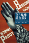 The Hand at Work: The Poetics of Poiesis in the Russian Avant-Garde Cover Image