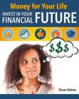 Money for Your Life: Invest in Your Financial Future (Financial Literacy for Life) Cover Image