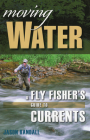 Moving Water: A Fly Fisher's Guide to Currents Cover Image