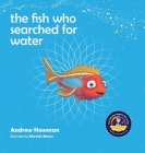The fish who searched for water: Helping children recognize the love that surrounds them Cover Image