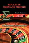 Roulette Odds and Profits: The Mathematics of Complex Bets Cover Image