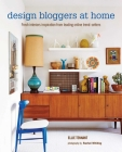 Design Bloggers at Home: Fresh interiors inspiration from leading on-line trend setters Cover Image