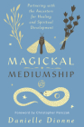 Magickal Mediumship: Partnering with the Ancestors for Healing and Spiritual Development Cover Image