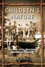 Children's Nature: The Rise of the American Summer Camp (American History and Culture) Cover Image