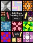 Quilt Block Coloring Book: Volume 1 Cover Image