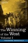 The Winning of the West, Vol. I (in four volumes): From the Alleghanies to the Mississippi, 1769-1776 Cover Image