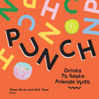 Punch: Drinks To Make Friends With Cover Image