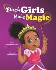 Black Girls Make Magic Cover Image