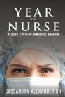 Year of the Nurse: A Covid-19 Pandemic Memoir Cover Image