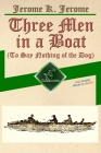 Three Men in a Boat (To Say Nothing of the Dog): New Illustrated Edition with 67 Original Drawings by A. Frederics, a Detailed Map of Tour, and a Phot Cover Image