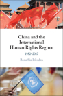 China and the International Human Rights Regime: 1982-2017 Cover Image