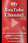 My YouTube Channel: An introspective look into becoming a YouTuber Cover Image
