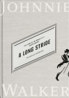 A Long Stride: The Story of the World's No. 1 Scotch Whisky Cover Image