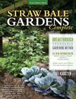 Straw Bale Gardens Complete: Breakthrough Vegetable Gardening Method - All-New Information On: Urban & Small Spaces, Organics, Saving Water - Make Your Own Bales With or Without Straw! Cover Image