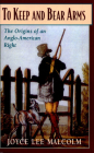 To Keep and Bear Arms: The Origins of an Anglo-American Right Cover Image