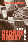 George Rickey: A Life in Balance Cover Image